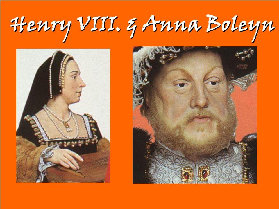 Henry VIII. & Anna Boleyn