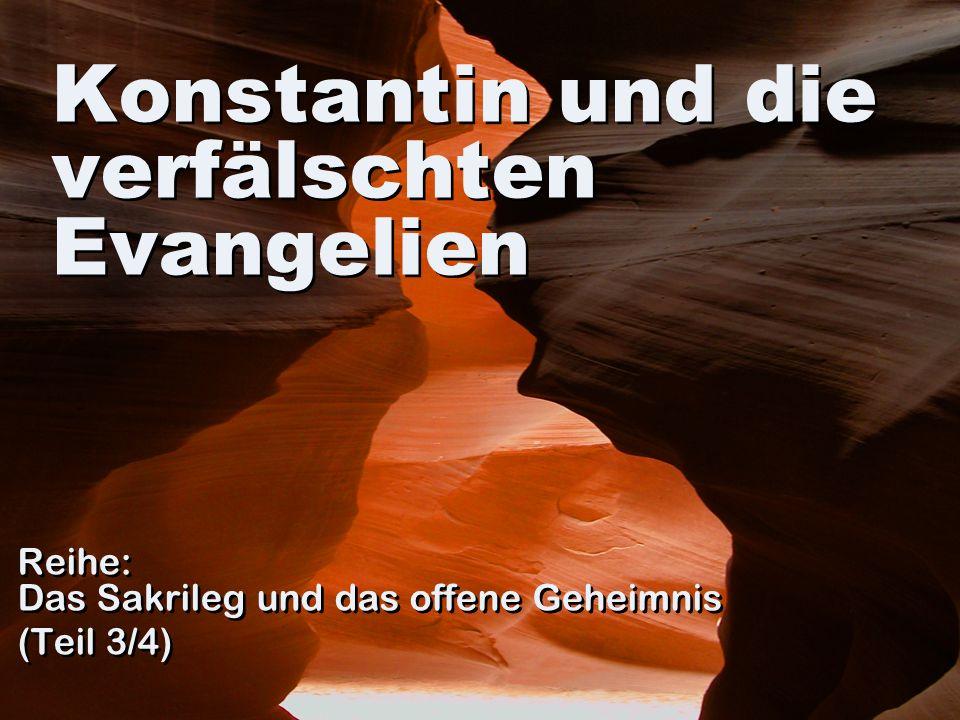 Konstantin und die verfälschten Evangelien