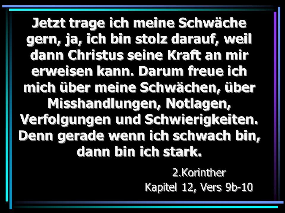 2.Korinther Kapitel 12, Vers 9b-10