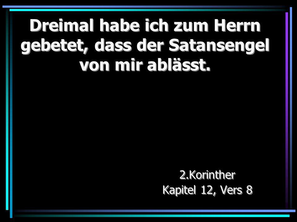 2.Korinther Kapitel 12, Vers 8