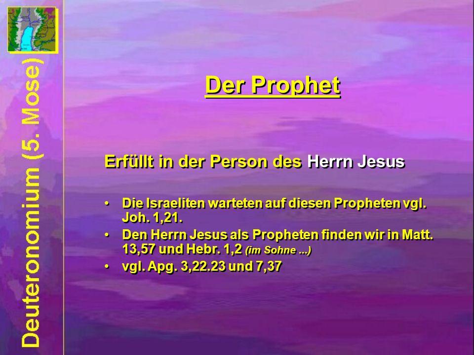 Der Prophet Erfüllt in der Person des Herrn Jesus