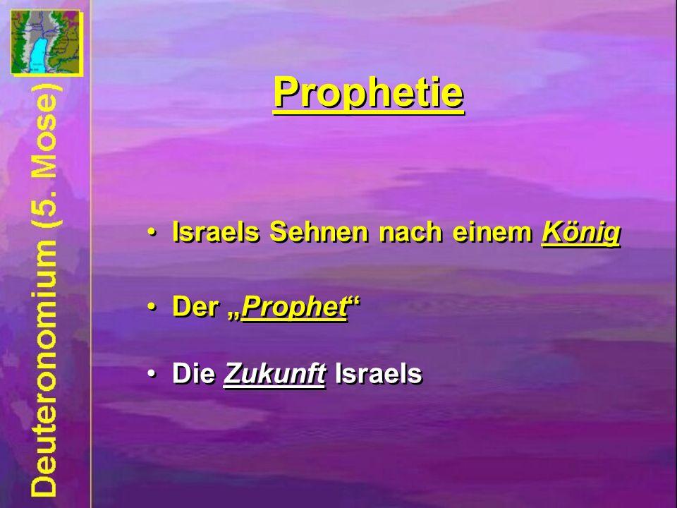 """Prophetie Israels Sehnen nach einem König Der """"Prophet"""