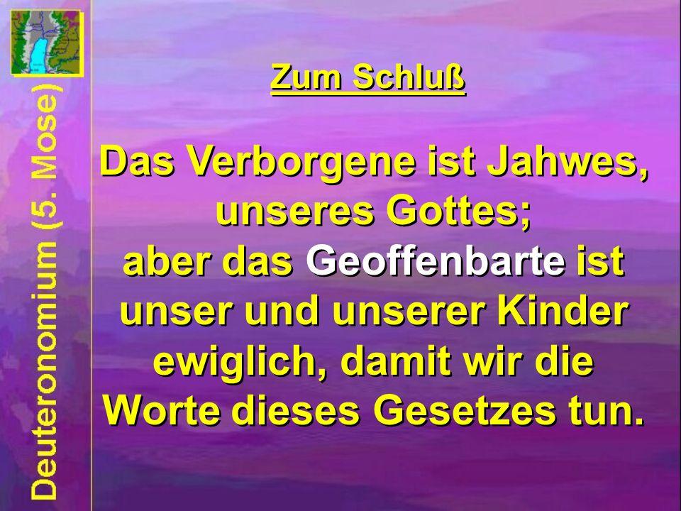Das Verborgene ist Jahwes, unseres Gottes;