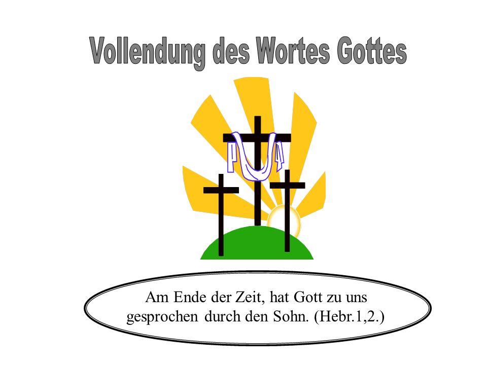 Vollendung des Wortes Gottes