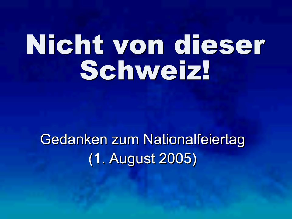 Nicht von dieser Schweiz!