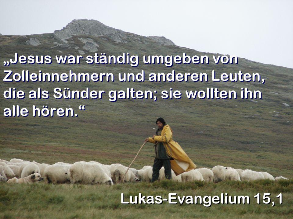 """""""Jesus war ständig umgeben von Zolleinnehmern und anderen Leuten, die als Sünder galten; sie wollten ihn alle hören."""