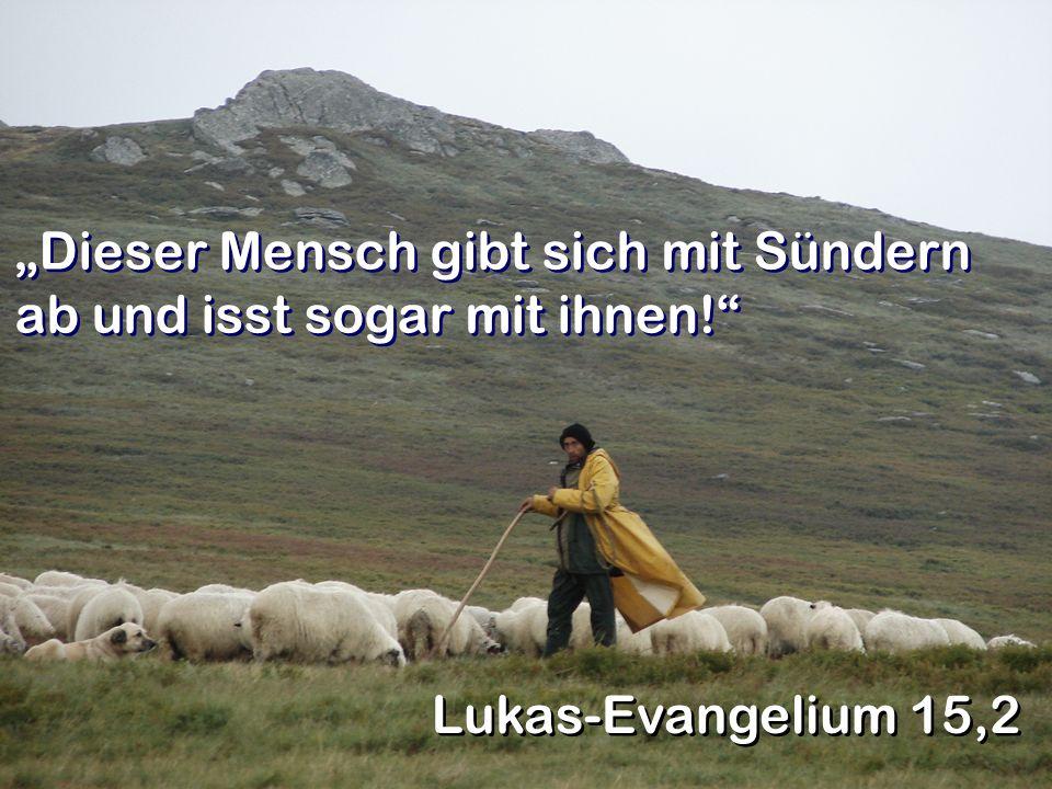 """""""Dieser Mensch gibt sich mit Sündern ab und isst sogar mit ihnen!"""
