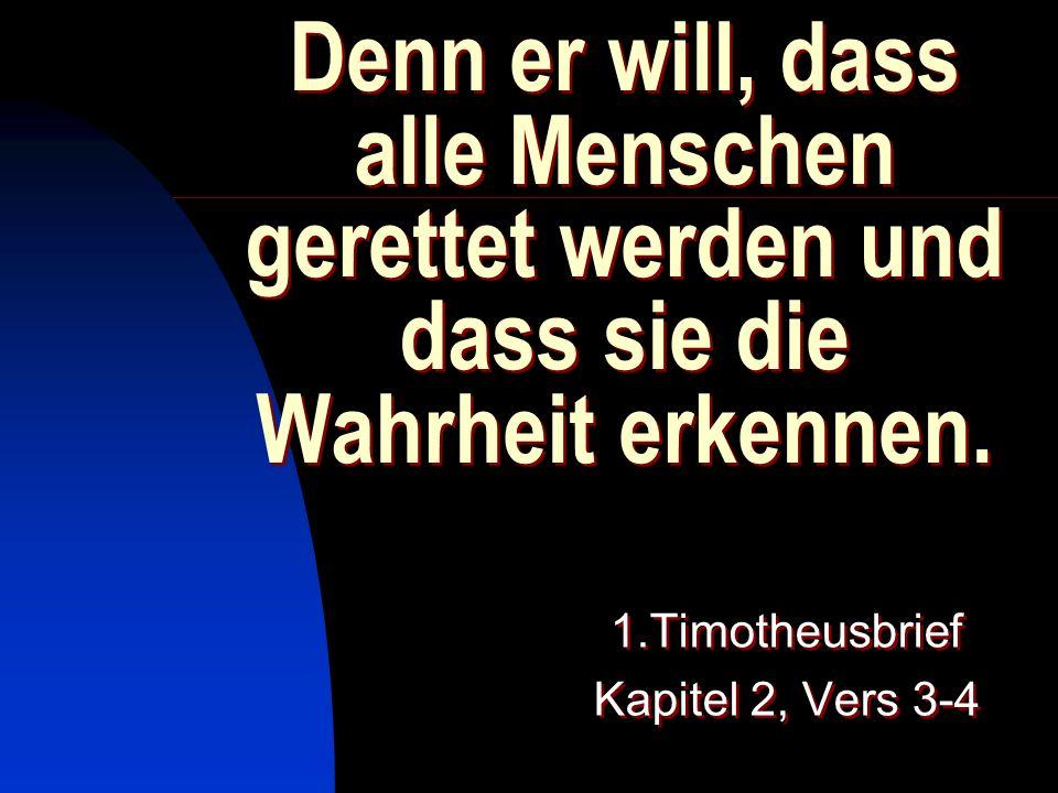 1.Timotheusbrief Kapitel 2, Vers 3-4