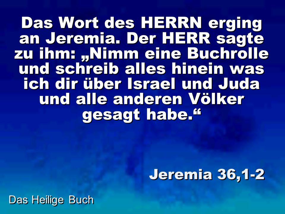 Das Wort des HERRN erging an Jeremia