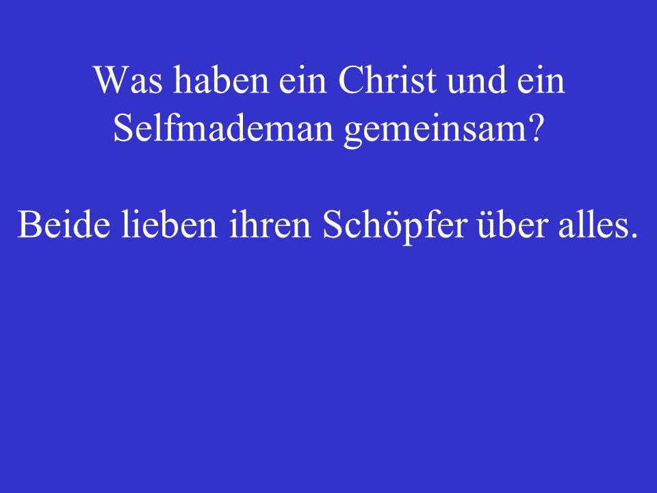 Was haben ein Christ und ein Selfmademan gemeinsam