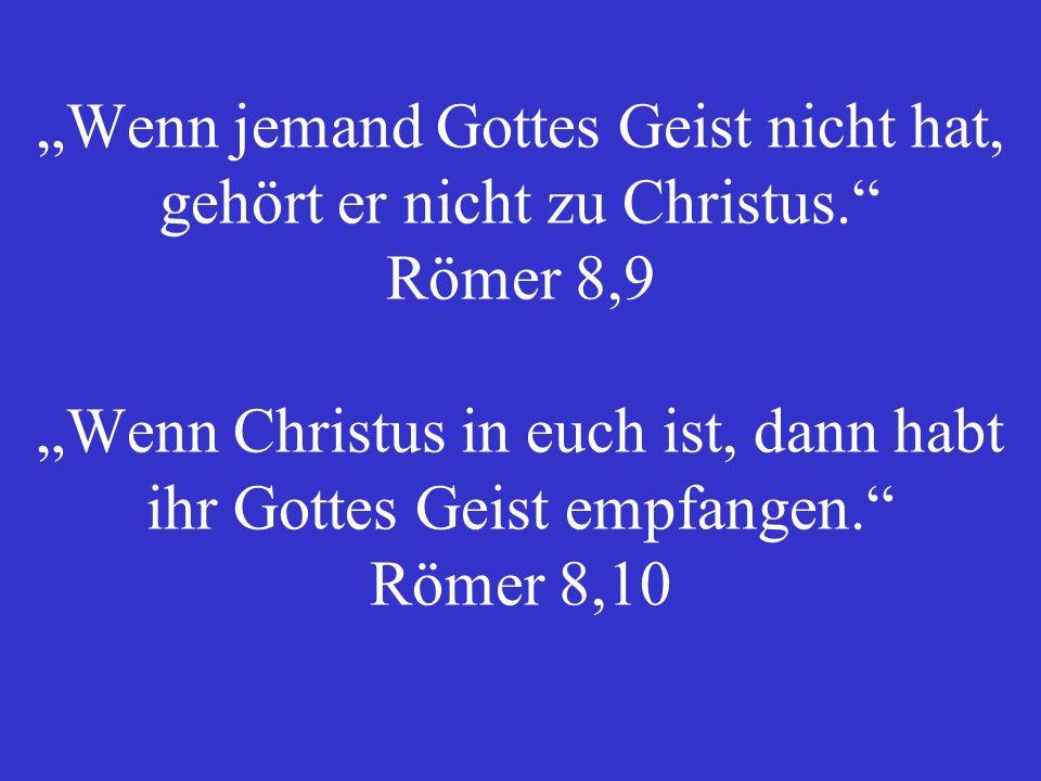 """""""Wenn jemand Gottes Geist nicht hat, gehört er nicht zu Christus"""