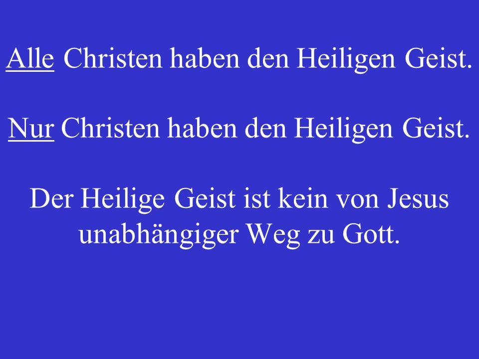 Alle Christen haben den Heiligen Geist