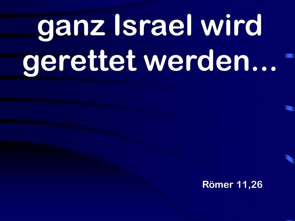 ganz Israel wird gerettet werden...