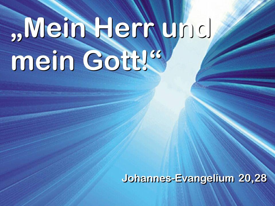 """""""Mein Herr und mein Gott!"""