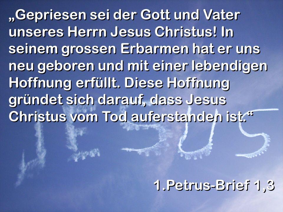 """""""Gepriesen sei der Gott und Vater unseres Herrn Jesus Christus"""
