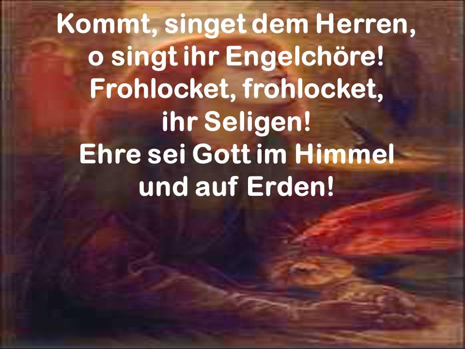 Kommt, singet dem Herren, Frohlocket, frohlocket,