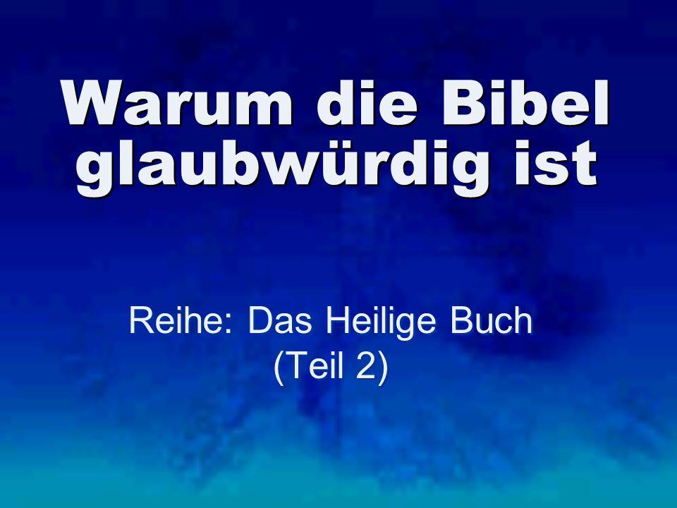 Warum die Bibel glaubwürdig ist