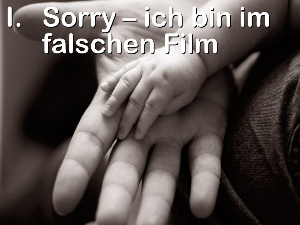 Sorry – ich bin im falschen Film