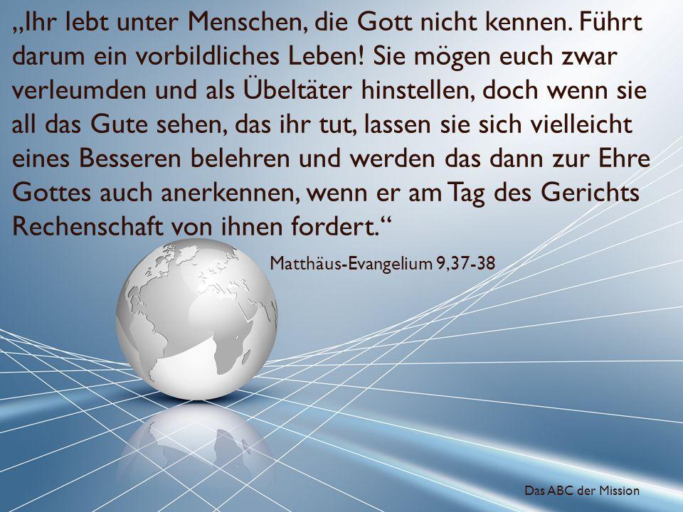 """""""Ihr lebt unter Menschen, die Gott nicht kennen"""