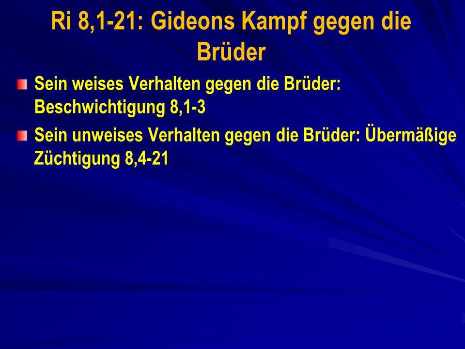 Ri 8,1-21: Gideons Kampf gegen die Brüder