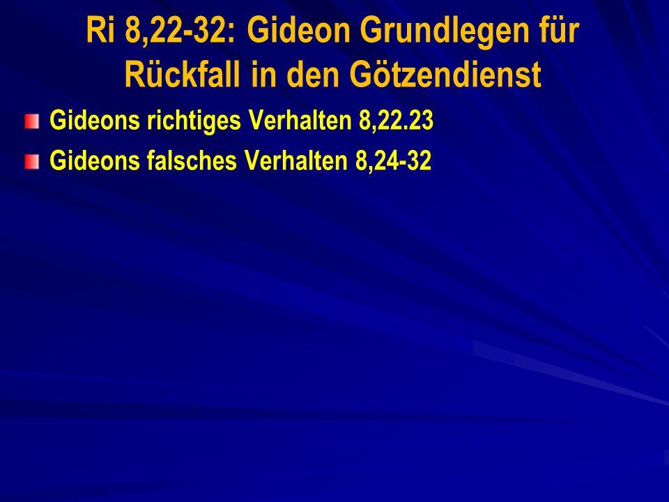 Ri 8,22-32: Gideon Grundlegen für Rückfall in den Götzendienst