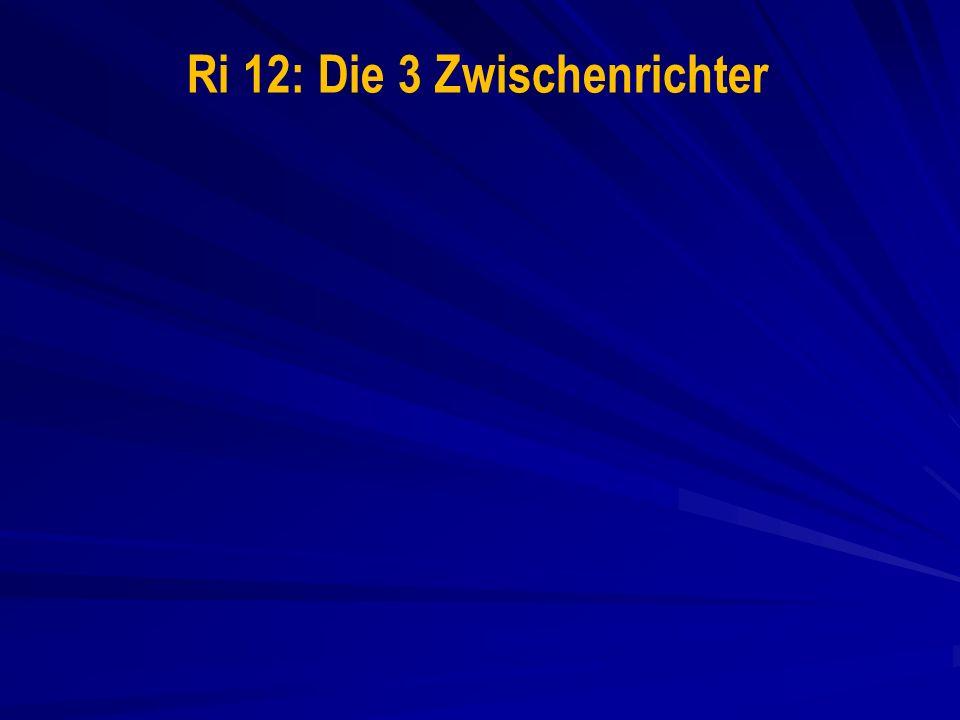 Ri 12: Die 3 Zwischenrichter