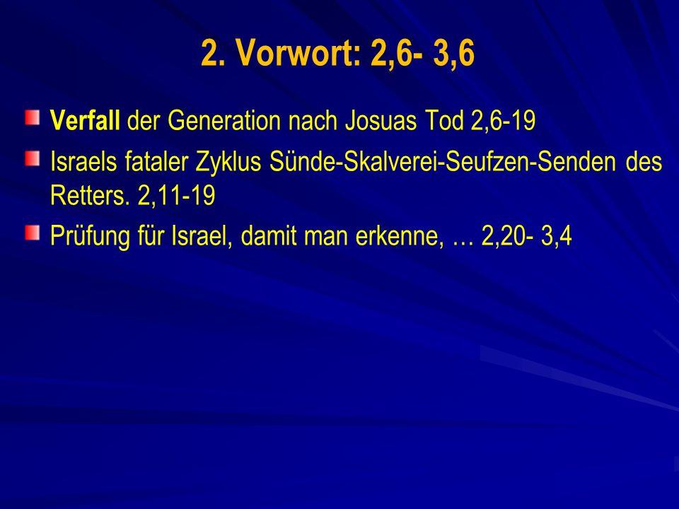 2. Vorwort: 2,6- 3,6 Verfall der Generation nach Josuas Tod 2,6-19