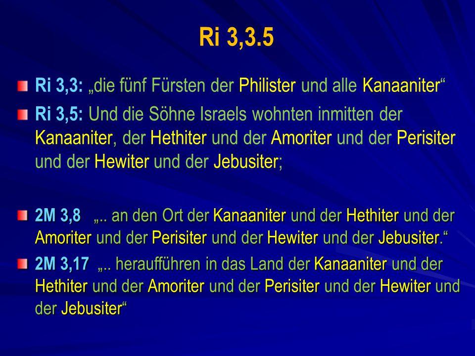"""Ri 3,3.5 Ri 3,3: """"die fünf Fürsten der Philister und alle Kanaaniter"""