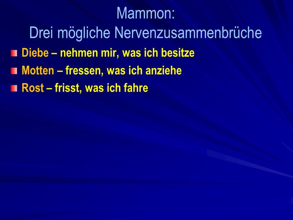 Mammon: Drei mögliche Nervenzusammenbrüche