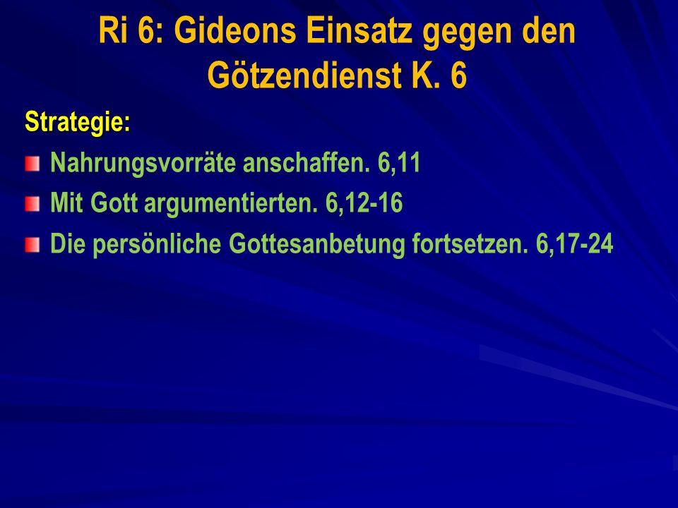 Ri 6: Gideons Einsatz gegen den Götzendienst K. 6