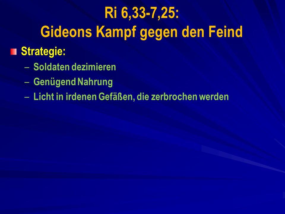 Ri 6,33-7,25: Gideons Kampf gegen den Feind