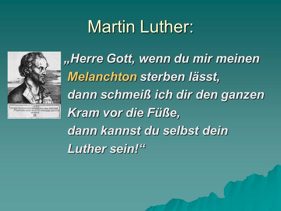 """Martin Luther: """"Herre Gott, wenn du mir meinen"""