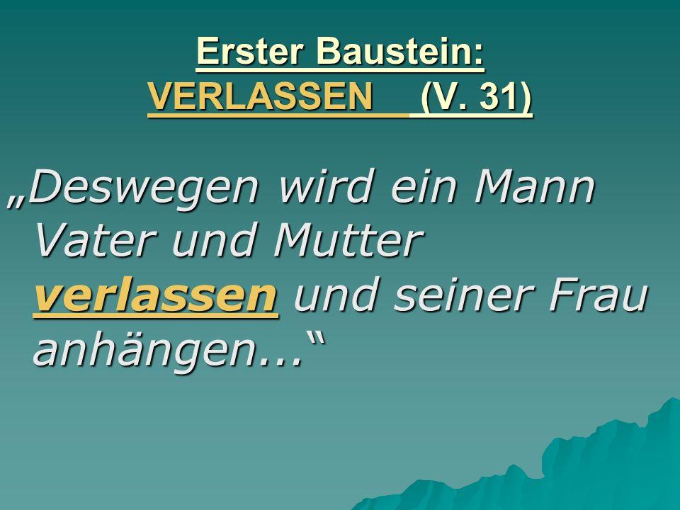 Erster Baustein: VERLASSEN (V. 31)
