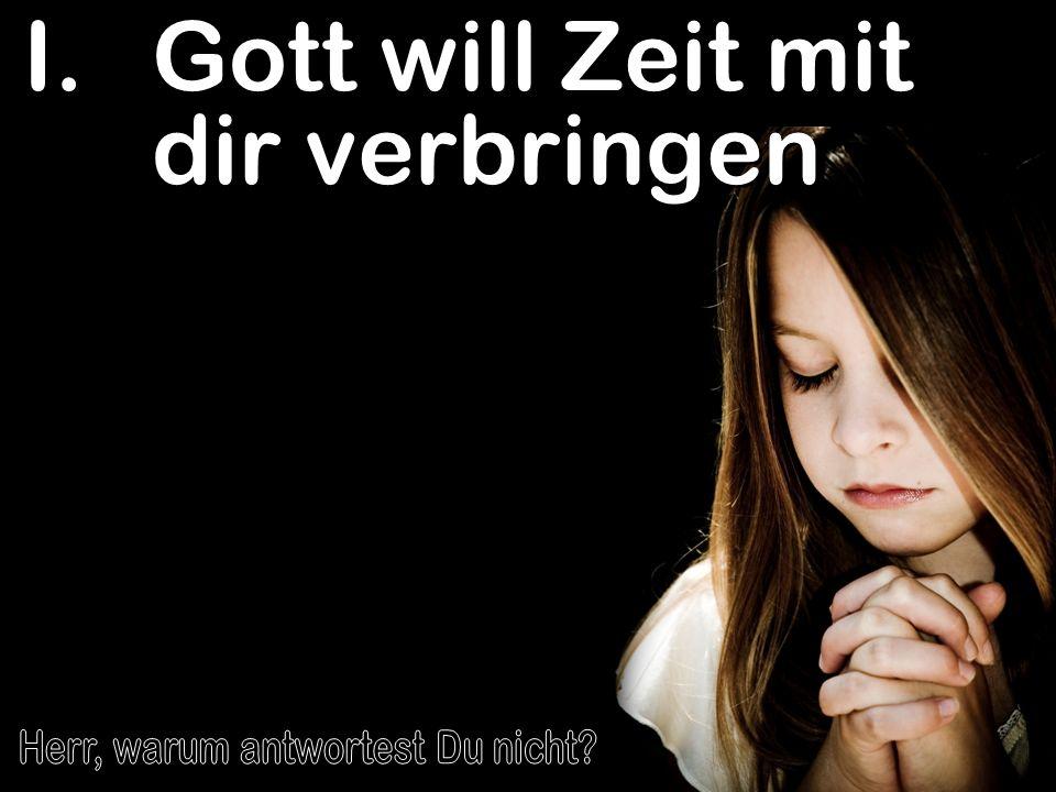 Gott will Zeit mit dir verbringen