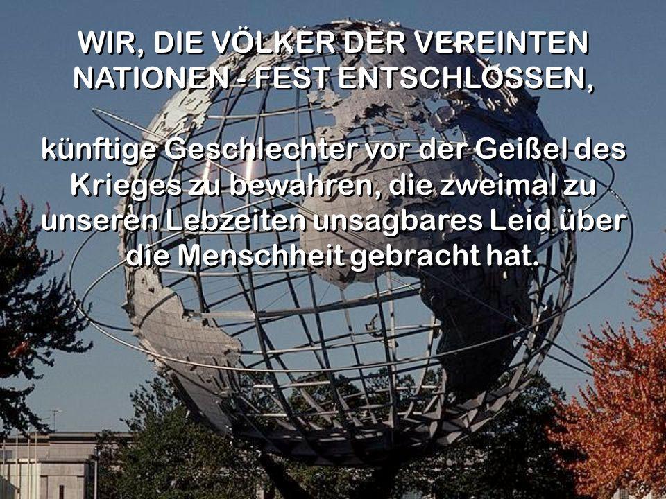 WIR, DIE VÖLKER DER VEREINTEN NATIONEN - FEST ENTSCHLOSSEN,