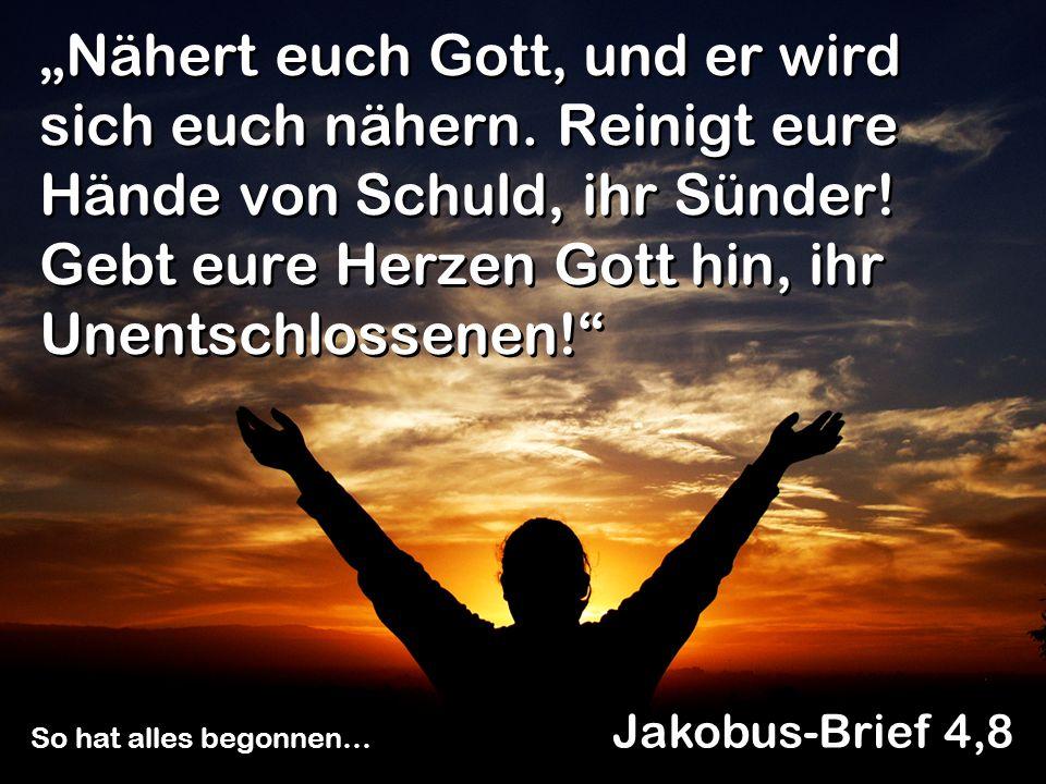 """""""Nähert euch Gott, und er wird sich euch nähern"""
