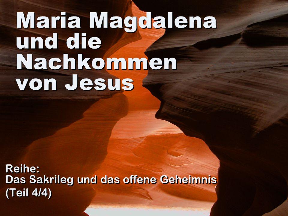 Maria Magdalena und die Nachkommen von Jesus