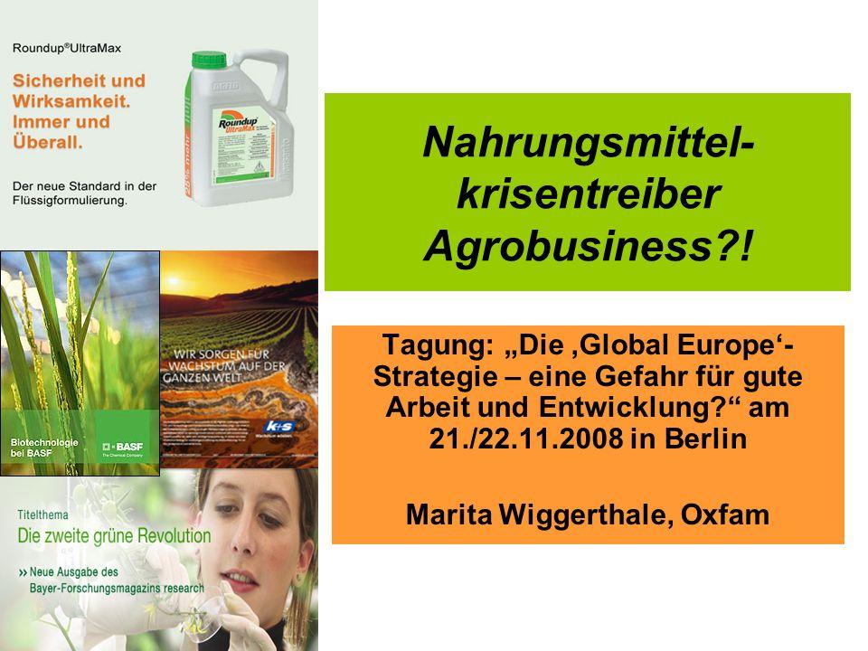 Nahrungsmittel- krisentreiber Agrobusiness !