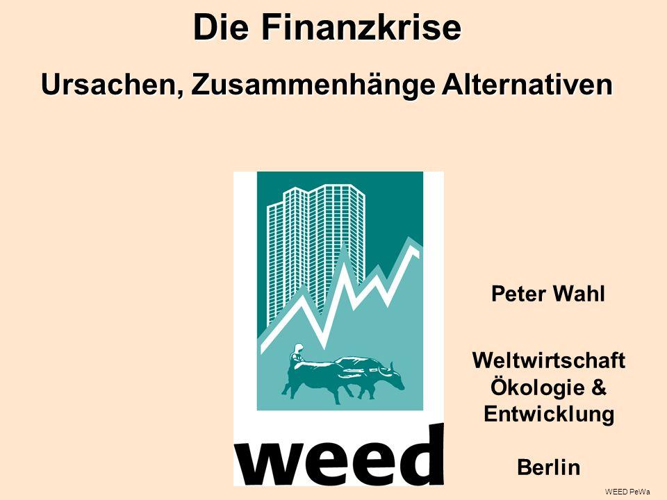 Die Finanzkrise Ursachen, Zusammenhänge Alternativen Peter Wahl