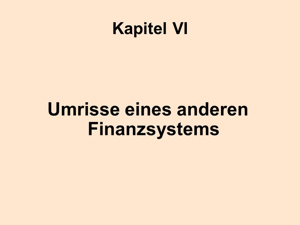 Umrisse eines anderen Finanzsystems