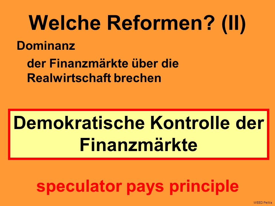 Demokratische Kontrolle der Finanzmärkte speculator pays principle