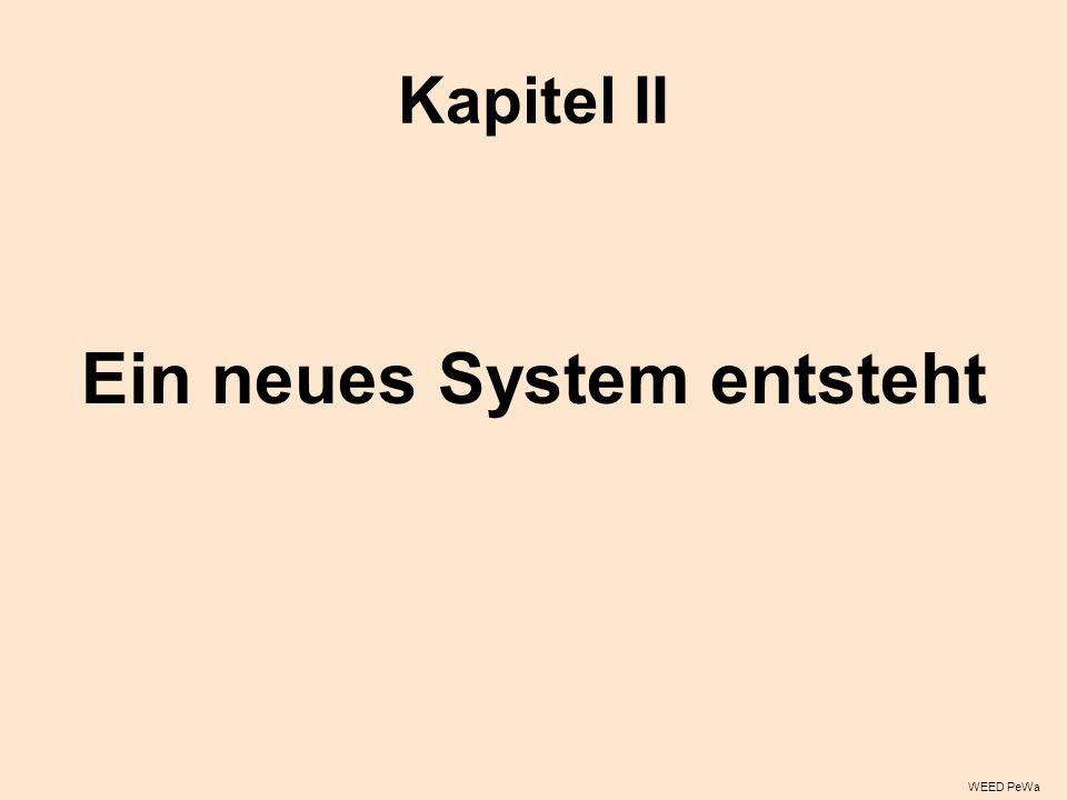 Ein neues System entsteht