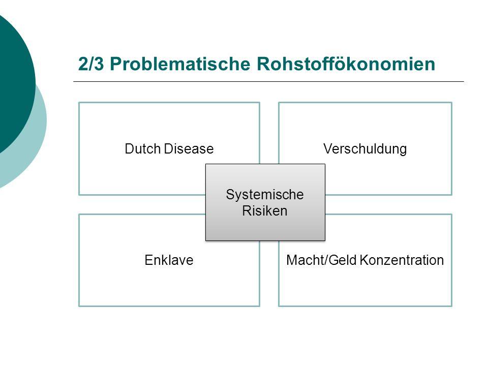 2/3 Problematische Rohstoffökonomien