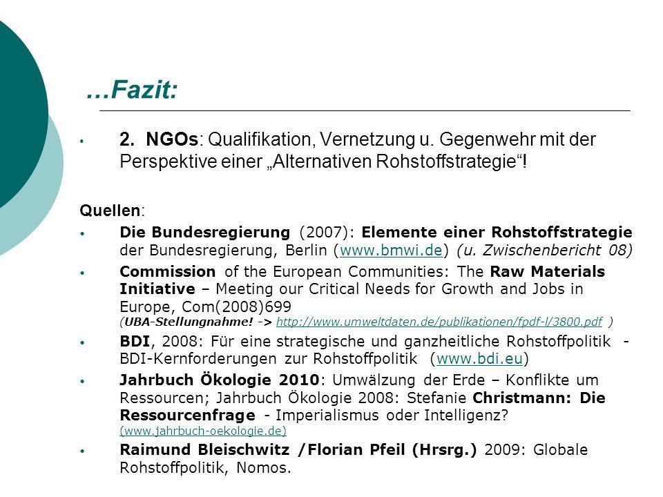 """…Fazit: 2. NGOs: Qualifikation, Vernetzung u. Gegenwehr mit der Perspektive einer """"Alternativen Rohstoffstrategie !"""