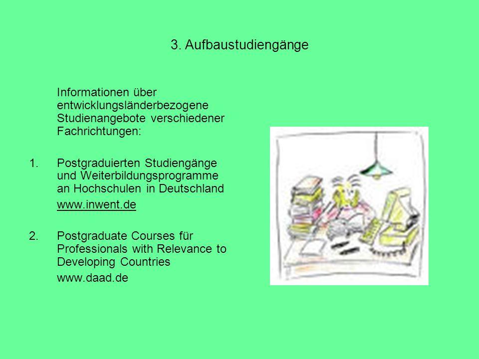 3. Aufbaustudiengänge Informationen über entwicklungsländerbezogene Studienangebote verschiedener Fachrichtungen:
