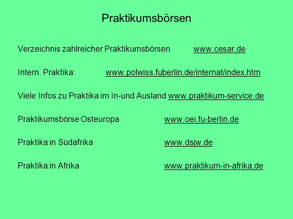 Praktikumsbörsen Verzeichnis zahlreicher Praktikumsbörsen www.cesar.de
