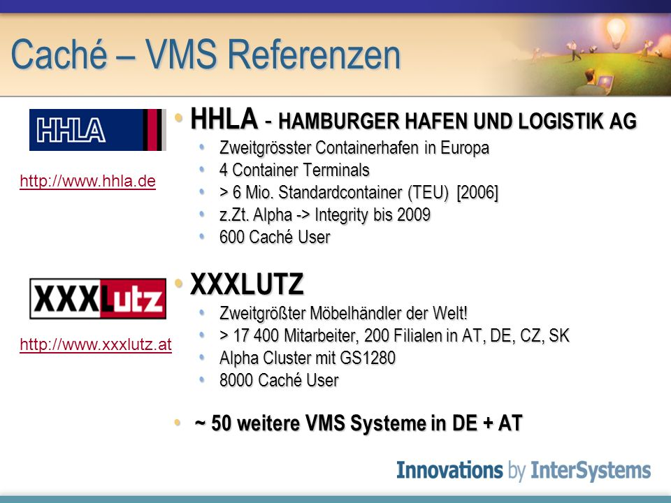 Caché – VMS Referenzen HHLA - HAMBURGER HAFEN UND LOGISTIK AG XXXLUTZ
