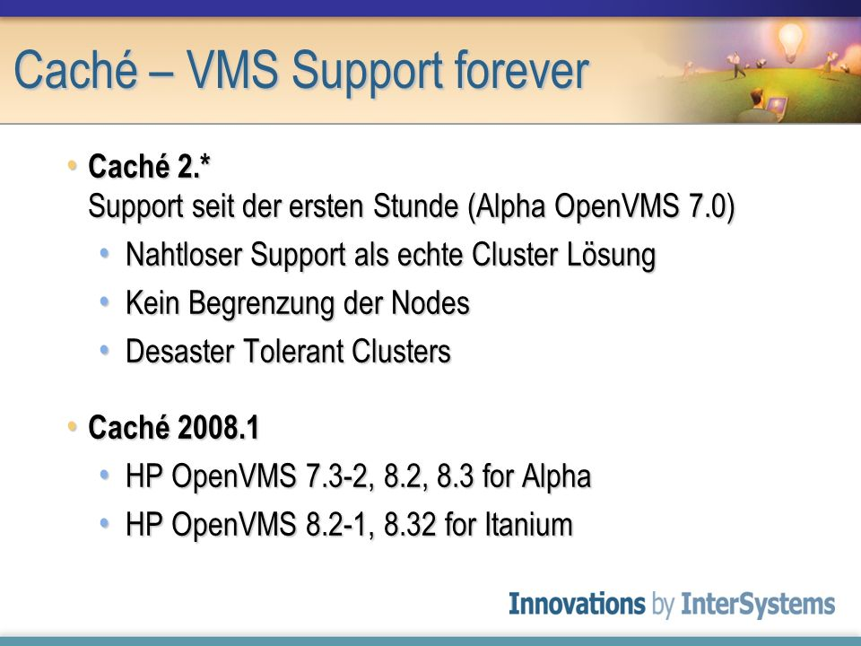 Caché – VMS Support forever
