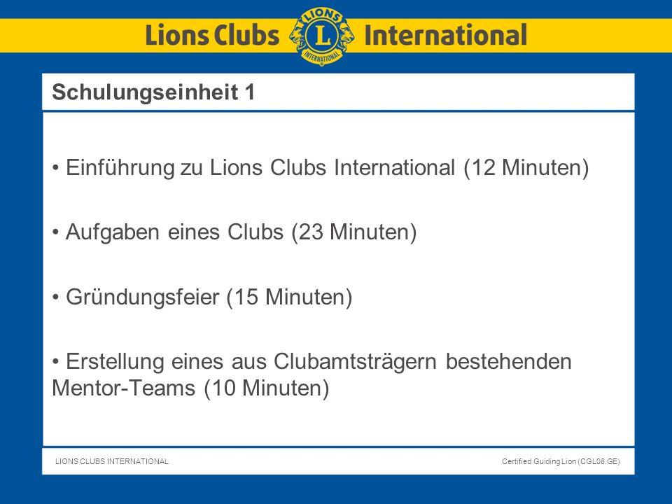 Schulungseinheit 1 Einführung zu Lions Clubs International (12 Minuten) Aufgaben eines Clubs (23 Minuten)