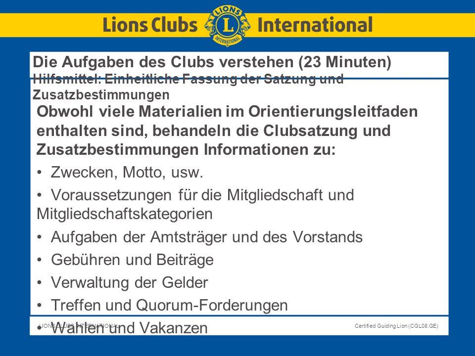 Die Aufgaben des Clubs verstehen (23 Minuten) Hilfsmittel: Einheitliche Fassung der Satzung und Zusatzbestimmungen